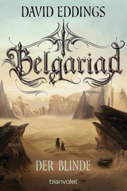 Belgariad – Der Blinde von Eddings,  David, Hübner,  Irmhild