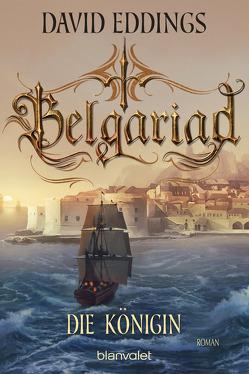 Belgariad – Die Königin von Eddings,  David, Hübner,  Irmhild