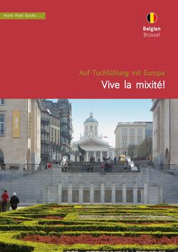 Belgien, Brüssel. Vive la mixité! von Klickermann,  Christa