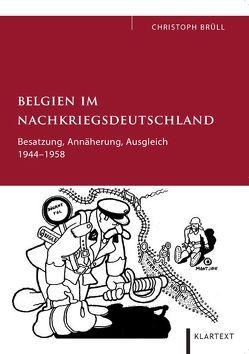 Belgien im Nachkriegsdeutschland von Brüll,  Christoph