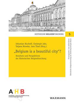 """Belgium is a beautiful city""? von Bischoff,  Sebastian, Jahr,  Christoph, Mrowka,  Tatjana, Thiel,  Jens"