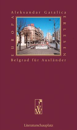 Belgrad für Ausländer von Gatalica,  Aleksandar, Veselinovic,  Elvira