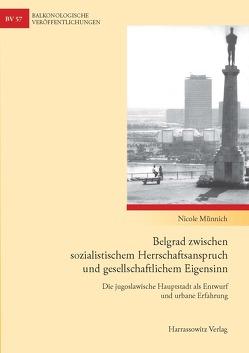 Belgrad zwischen sozialistischem Herrschaftsanspruch und gesellschaftlichem Eigensinn von Münnich,  Nicole