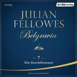 Belgravia (7) – Ein Geschäftsmann von Andreas,  Maria, Fellowes,  Julian, Himmelstoss, ,  Beate