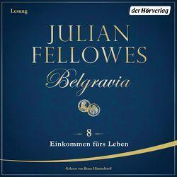 Belgravia (8) – Einkommen fürs Leben von Andreas,  Maria, Fellowes,  Julian, Himmelstoss, ,  Beate