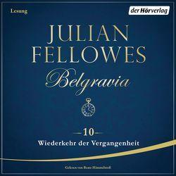 Belgravia (10) – Wiederkehr der Vergangenheit von Andreas,  Maria, Fellowes,  Julian, Himmelstoss, ,  Beate