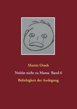 Beliebigkeit der Auslegung von Orack,  Martin