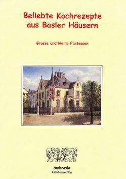 Beliebte Kochrezepte aus Basler Häusern von Mächler,  Andreas