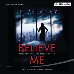 Believe Me – Spiel Dein Spiel. Ich spiel es besser. von Delaney,  JP, Greitzke,  Yvonne, Schmidt,  Sibylle