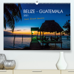 Belize – Guatemala (Premium, hochwertiger DIN A2 Wandkalender 2021, Kunstdruck in Hochglanz) von Ricardo González Photography,  Daniel