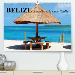 Belize. Karibik-Perle Caye Caulker (Premium, hochwertiger DIN A2 Wandkalender 2020, Kunstdruck in Hochglanz) von Stanzer,  Elisabeth