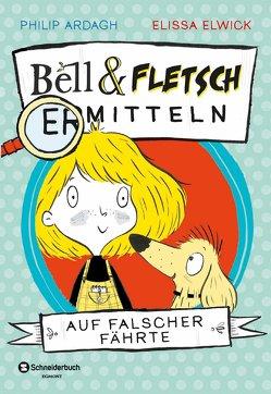 Bell und Fletsch Band 01 von Ardagh,  Philip, Elwick,  Elissa, Görnig,  Antje