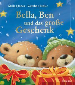 Bella, Ben und das große Geschenk von Jones,  Stella J, Pedler,  Caroline