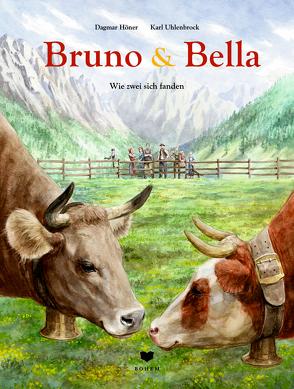 Bella & Bruno von Höner,  Dagmar, Uhlenbrock,  Karl