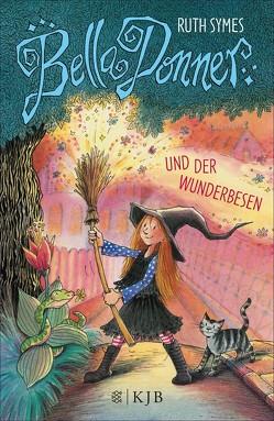 Bella Donner und der Wunderbesen von Harvey,  Franziska, Schindler,  Nina, Symes,  Ruth