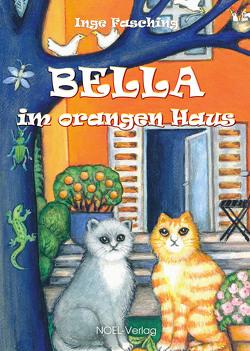 Bella im orangen Haus von Fasching,  Inge