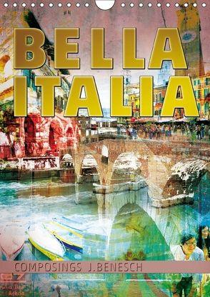 »Bella Italia« (Wandkalender 2018 DIN A4 hoch) von j.benesch