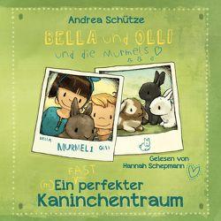 Bella und Olli – Ein (fast) perfekter Kaninchentraum von Schepmann,  Hannah, Schütze,  Andrea