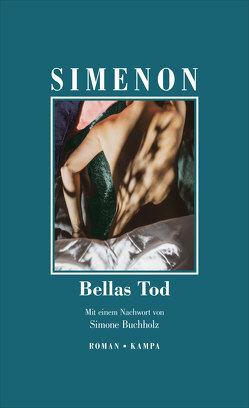 Bellas Tod von Buchholz,  Simone, Serelmann-Küchler,  Elisabeth, Simenon,  Georges