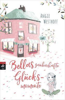Bellas zauberhafte Glücksmomente von Westhoff,  Angie