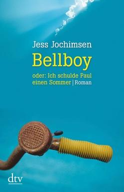 Bellboy oder: Ich schulde Paul einen Sommer von Jochimsen,  Jess
