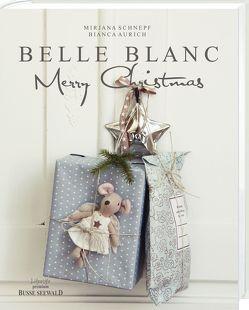 Belle Blanc Merry Christmas von Aurich,  Bianca, Schnepf,  Mirjana