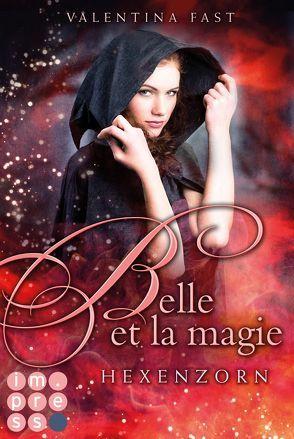 Belle et la magie 2: Hexenzorn von Fast,  Valentina