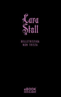 Belletristika Non Trista von Stoll,  Lara