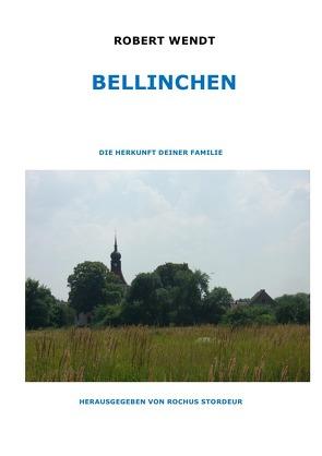 BELLINCHEN von Stordeur,  Rochus, Wendt,  Robert
