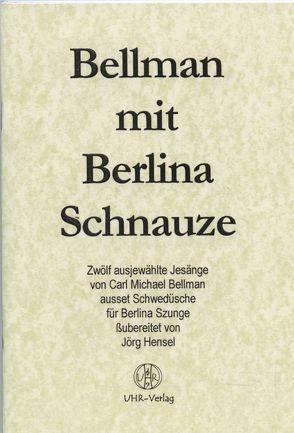 Bellman mit Berlina Schnauze von Hensel,  Jörg