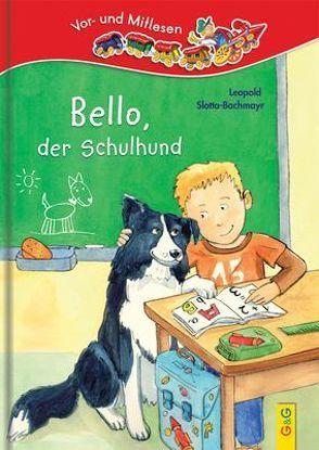 LESEZUG/1. Klasse: Bello, der Schulhund von Mischeff,  Regina, Slotta-Bachmayr,  Leopold