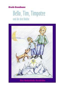 Bello, Tim, Timpotee und die drei Dolche von Grundmann,  Ursula