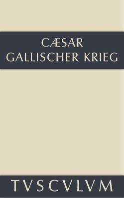 Bellum Gallicum / Der gallische Krieg von C. Julius Caesar, Dorminger,  Georg