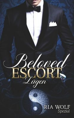Beloved Escort – Lügen von Wolf,  Ria