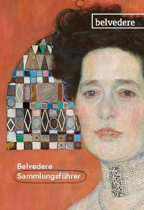 Belvedere Sammlungsführer von Auer,  Stephanie, Blauensteiner,  Björn, Johannsen,  Rolf H., Krenn,  Kerstin, Lechner,  Georg, Rollig,  Stella, Wögerbauer,  Susanne