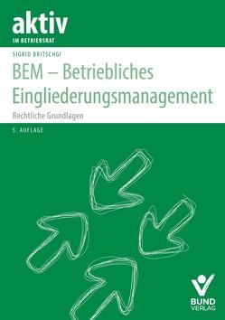 BEM – Betriebliches Eingliederungsmanagement von Britschgi,  Sigrid