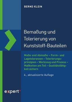 Bemaßung und Tolerierung von Kunststoff-Bauteilen von Klein,  Bernd
