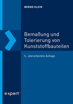 Bemaßung und Tolerierung von Kunststoffbauteilen von Klein,  Prof. Dr.-Ing. Bernd