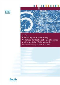 Bemaßung und Tolerierung – Verfahren für technische Zeichnungen und zugehörige Dokumentation von Rust,  Stephan