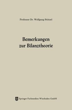 Bemerkungen zur Bilanztheorie von Stützel,  Wolfgang