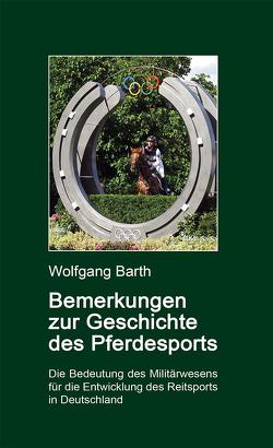 Bemerkungen zur Geschichte des Pferdesports von Barth,  Wolfgang