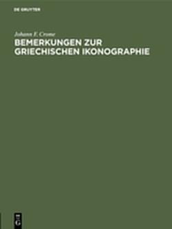Bemerkungen zur griechischen Ikonographie von Crome,  Johann F.