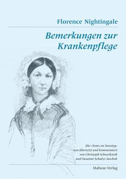 Bemerkungen zur Krankenpflege von Nightingale,  Florence, Schulze-Jaschok,  Susanne, Schweikardt,  Christoph