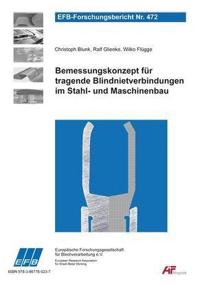 Bemessungskonzept für tragende Blindnietverbindungen im Stahl- und Maschinenbau von Blunk,  Christoph, Flügge,  Wilko, Glienke,  Ralf