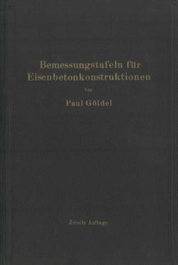 Bemessungstafeln für Eisenbetonkonstruktionen von Göldel,  Paul