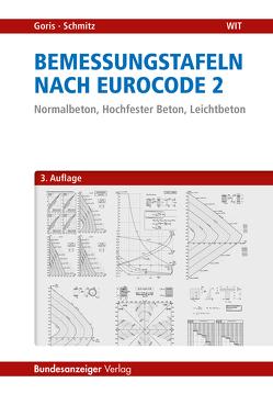 Bemessungstafeln nach Eurocode 2 von Goris,  Alfons, Schmitz,  Ulrich P.