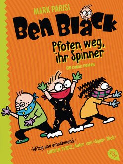 Ben Black – Pfoten weg, ihr Spinner von Parisi,  Mark, Spangler,  Bettina