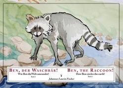 Ben, der Waschbär! von Fischer,  Johannes Laurin
