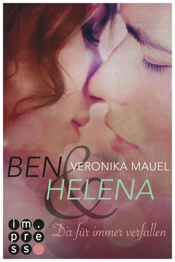 Ben & Helena. Dir für immer verfallen von Mauel,  Veronika