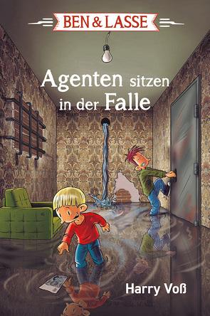 Ben & Lasse – Agenten sitzen in der Falle von Voß,  Harry